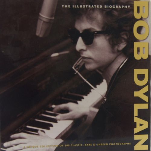 The Illustrated Biography - Bob Dylan